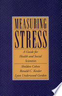 """Measuring Stress: A Guide for Health and Social Scientists"" by Sheldon Cohen, Ronald C. Kessler, Lynn Underwood Gordon"