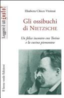 Gli ossibuchi di Nietzsche. Un felice incontro con Torino e la cucina piemontese
