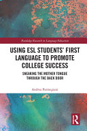 Using ESL Students    First Language to Promote College Success