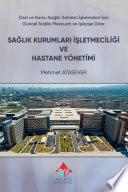 Sağlık Kurumları İşletmeciliği ve Hastane Yönetimi