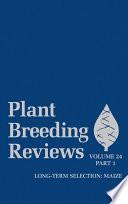 Plant Breeding Reviews, Volume 24, Part 1  : Long-term Selection: Maize