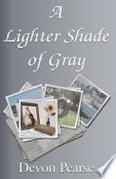 A Lighter Shade of Gray