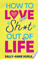 How to Love the Sh t Out of Life Book
