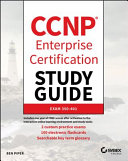 CCNP Enterprise Certification Study Guide: Implementing and Operating Cisco Enterprise Network Core Technologies Pdf/ePub eBook