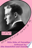 F  Scott Fitzgerald  This Side of Paradise followed by The Beautiful and Damned