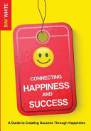 Connecting Happiness And Success Book