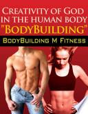 CREATIVITY OF GOD IN THE HUMAN BODY  BODYBUILDING  Book