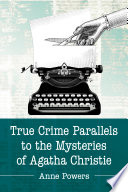 True Crime Parallels to the Mysteries of Agatha Christie