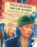 Viola Desmond Won't Be Budged! /kf8