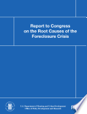 Report to Congress on the Root Causes of the Foreclosure Crisis