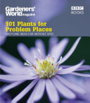 Gardeners  World  101 Plants for Problem Places