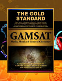 Gold Standard GAMSAT Maths, Physics and General Chemistry