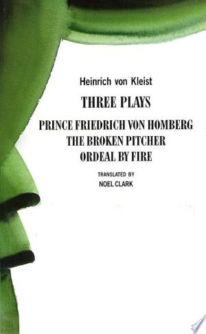 Download Heinrich von Kleist: Three Plays Free Books - Read Books