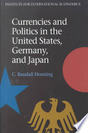Currencies And Politics In The United States Germany And Japan