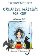 Creative Writing for Kids volumes 1-4