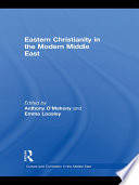 Eastern Christianity in the Modern Middle East