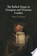 The Ballad-Singer in Georgian and Victorian London