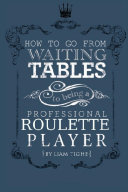 Pdf How to go from Waiting Tables to being a Professional Rouletter player