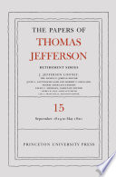 The Papers Of Thomas Jefferson Retirement Series Volume 15