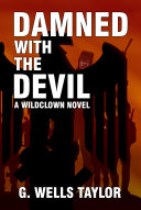 Damned with the Devil - A Wildclown Novel