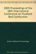 Proceedings of the 18th International Conference on Fluidized Bed Combustion  2005 Book