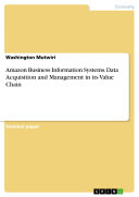 Amazon Business Information Systems. Data Acquisition and Management in its Value Chain [Pdf/ePub] eBook