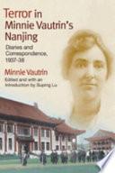 Terror in Minnie Vautrin s Nanjing