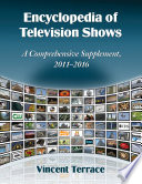 """Encyclopedia of Television Shows: A Comprehensive Supplement, 2011-2016"" by Vincent Terrace"
