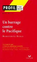 Profil - Duras (Marguerite) : Un Barrage contre le Pacifique [Pdf/ePub] eBook