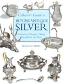 Collector s Guide to Buying Antique Silver