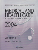 Medical and Health Care Books and Serials In Print  2004