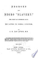Negroes and Negro  slavery   the First an Inferior Race