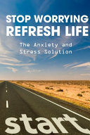 Stop Worrying   Refresh Life The Anxiety And Stress Solution