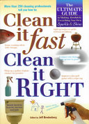 Clean it Fast  Clean it Right