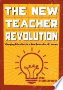 The New Teacher Revolution