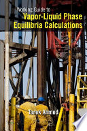 Working Guide to Vapor Liquid Phase Equilibria Calculations