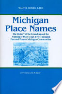 """Michigan Place Names: The History of the Founding and the Naming of More Than Five Thousand Past and Present Michigan Communities"" by Walter Romig"