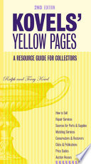 Kovels' Yellow Pages  : A Collector's Directory of Names, Addresses, Telephone and Fax Numbers, E-Mail, and Internet Addresses to Make Selling, Fixing and Pricing Your Antiques