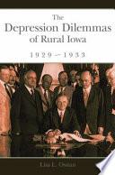The Depression Dilemmas Of Rural Iowa 1929 1933