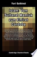 Islam: Vom Sultanat Mamluk zum Emirat Córdoba