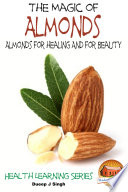 The Magic of Almonds   Almonds for healing And for Beauty