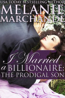 I Married a Billionaire: The Prodigal Son