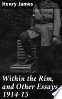 Within the Rim  and Other Essays  1914 15