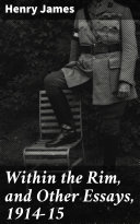 Within the Rim, and Other Essays, 1914-15 Book