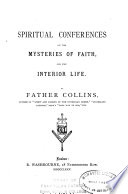 Spiritual Conferences on the Mysteries of Faith and the Interior Life