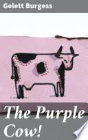 The Purple Cow!