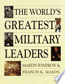 The World's Greatest Military Leaders