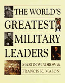 The World s Greatest Military Leaders