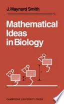 Mathematical Ideas in Biology