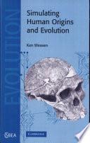 Simulating Human Origins and Evolution Book